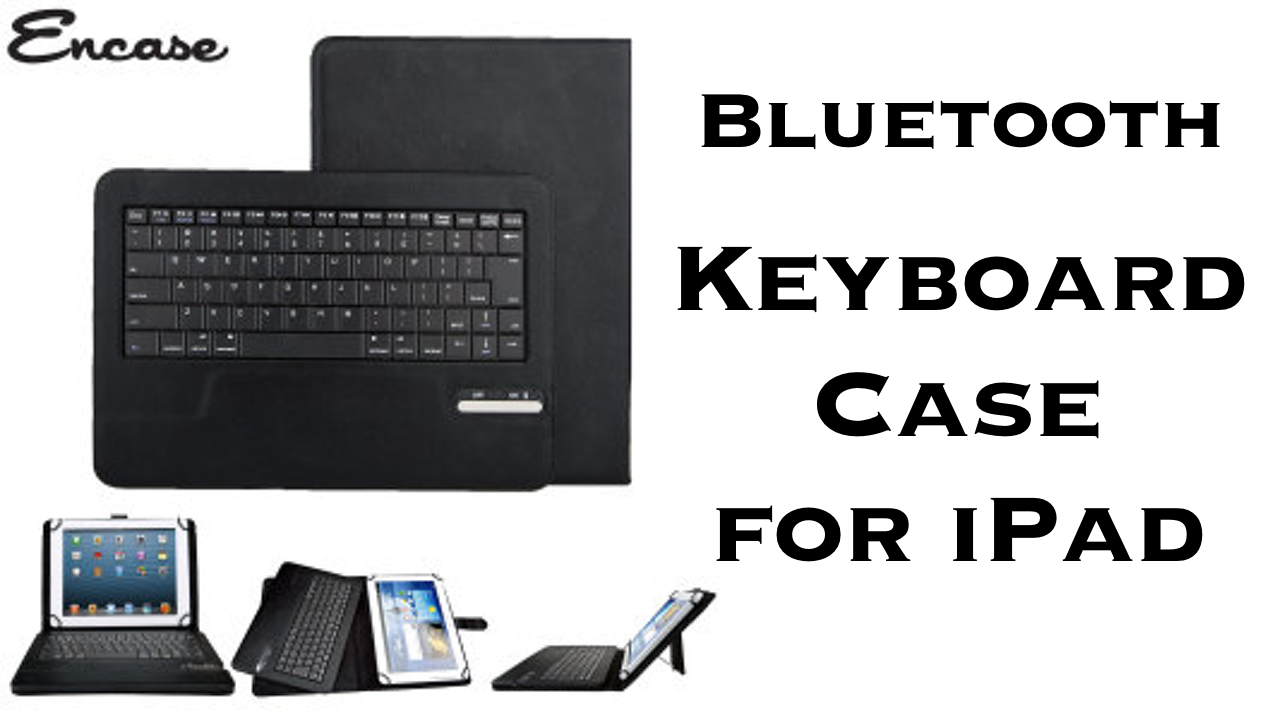 Encase Bluetooth Keyboard Case Review