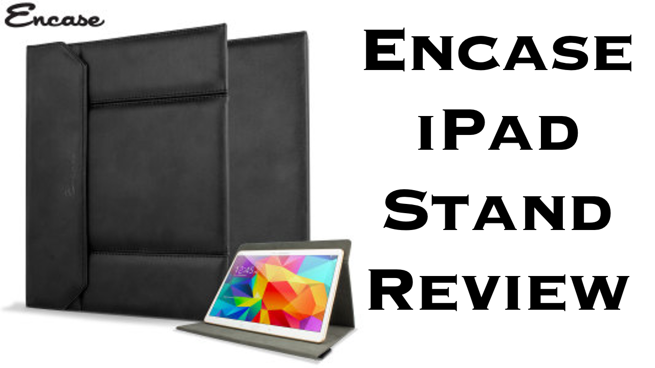 Encase iPad Stand Review