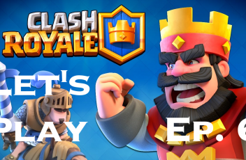 Clash Royale Let's Play Ep. 6