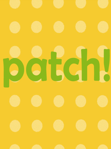 PATCH!